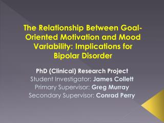 PhD (Clinical) Research Project Student Investigator:  James  Collett