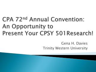CPA 72 nd  Annual Convention:  An Opportunity to  Present Your CPSY 501Research!
