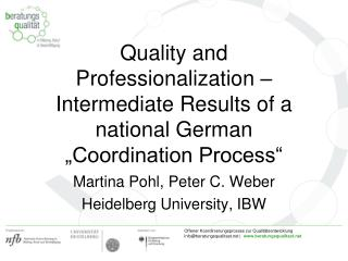 "Quality and Professionalization – Intermediate Results of a national German ""Coordination Process"""