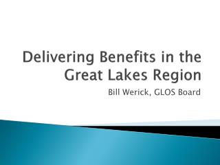 Delivering Benefits in the Great Lakes  Region