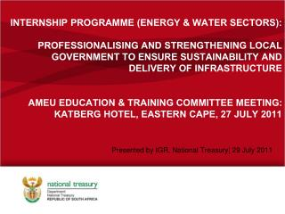 Presented by IGR, National Treasury| 29 July 2011