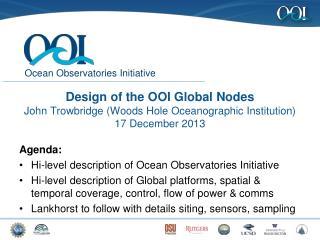 Agenda: Hi-level description of  Ocean Observatories Initiative