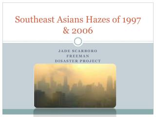 Southeast Asians Hazes of 1997 & 2006