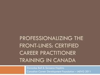 Professionalizing the Front-Lines: Certified Career Practitioner Training  i n Canada