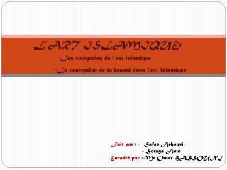L'ART ISLAMIQUE:       - Les catégories de l'art islamique