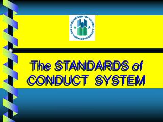 The STANDARDS of CONDUCT  SYSTEM