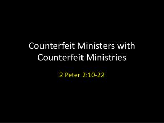 Counterfeit Ministers with Counterfeit Ministries