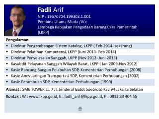 Fadli  Arif NIP : 19670704.199303.1.001 Pembina  Utama Muda  / IV c