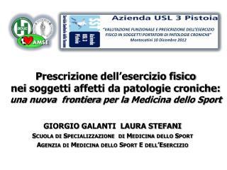 GIORGIO  GALANTI  LAURA STEFANI Scuola  di Specializzazione  di Medicina dello Sport