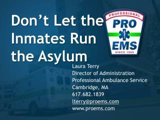 Don't Let the Inmates Run the Asylum