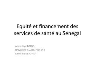Equité et financement des services de santé au Sénégal