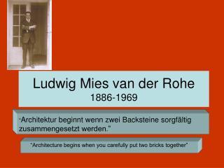 Ludwig Mies van der Rohe 1886-1969