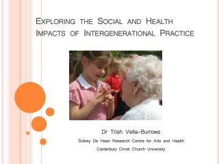 Exploring the Social and Health Impacts of Intergenerational Practice