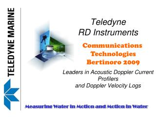Teledyne  RD Instruments Leaders in Acoustic Doppler Current Profilers  and Doppler Velocity Logs