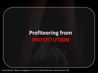 Profiteering from  PROSTITUTION