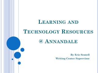 Learning and Technology Resources  @ Annandale
