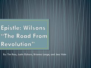 "Epistle: Wilsons ""The Road From Revolution"""