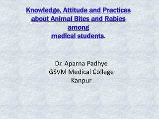 Knowledge,  Attitude  and  Practices  about Animal Bites  and  Rabies  among  medical  students .