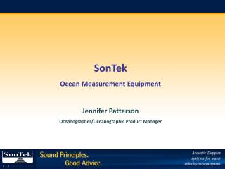 SonTek Ocean Measurement Equipment Jennifer Patterson Oceanographer/Oceanographic Product Manager
