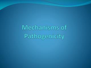Mechanisms of Pathogenicity