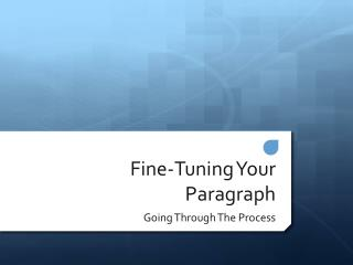 Fine-Tuning Your Paragraph