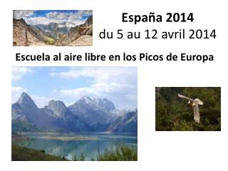España 2014 du 5  au  12  avril  2014