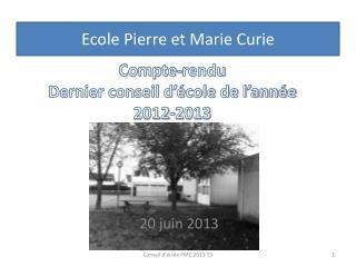 Compte-rendu  Dernier conseil d'école de l'année  2012-2013