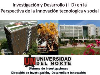 Investigación y Desarrollo (I+D) en la Perspectiva de la Innovación tecnologica y social