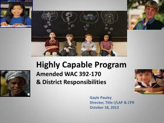 Highly Capable Program Amended WAC 392-170  & District Responsibilities