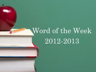 Word of the Week 2012-2013
