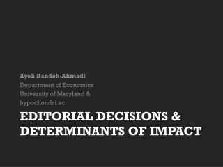 Editorial Decisions & Determinants of Impact