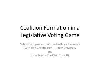 Coalition Formation in a Legislative Voting Game