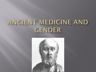 Ancient Medicine and Gender