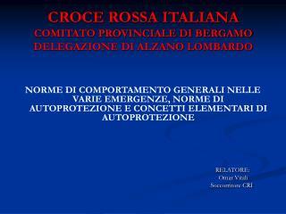 CROCE ROSSA ITALIANA COMITATO PROVINCIALE DI BERGAMO DELEGAZIONE ...