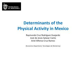 Determinants  of  the Physical Activity  in  Mexico Raymundo Cruz Rodríguez Guajardo