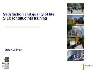 Satisfaction and quality of life  SILC longitudinal training