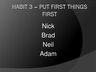 Habit 3 – Put First Things First