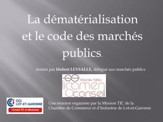 La dématérialisation  et  le code des marchés publics .