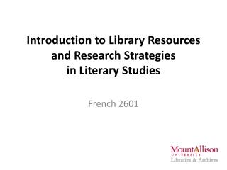 Introduction to  Library Resources and Research Strategies in  Literary  Studies