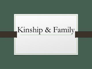 Kinship  &  Family