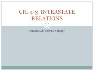 CH. 4-3  INTERSTATE RELATIONS