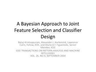 A Bayesian Approach to Joint Feature Selection and Classifier Design