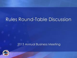 Rules Round-Table Discussion