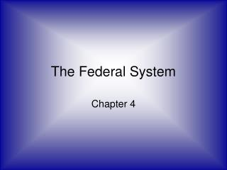 The Federal System