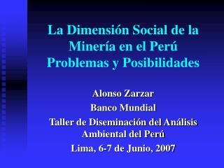 La Dimensi n Social de la Miner a en el Per  Problemas y Posibilidades