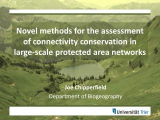 Joe  Chipperfield Department of Biogeography