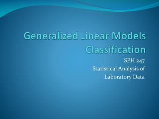 Generalized Linear Models Classification