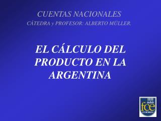 EL C LCULO DEL PRODUCTO EN LA ARGENTINA