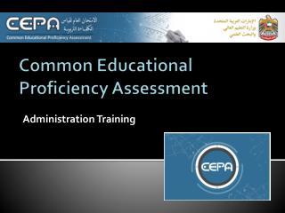 Common Educational Proficiency Assessment