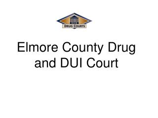 Elmore County Drug and DUI Court